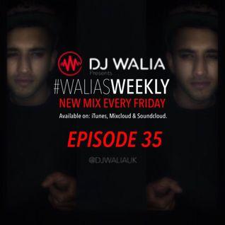 #WaliasWeekly Ep.35 - @djwaliauk