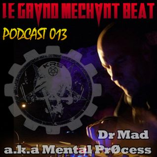 [Le Grand Mechant Beat PODCAST 013] - Dr Mad Noize Rezistance - 100% Vinyls - LGMB Radio Show