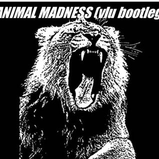 Animal Madness (Vlu Bootleg)