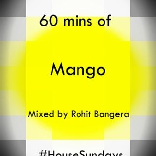 House Sundays (60 mins of Mango): Ep 78 Oct 6 2013