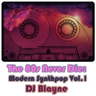 Modern Synthpop Vol. 1 Mix by DJ Blayne