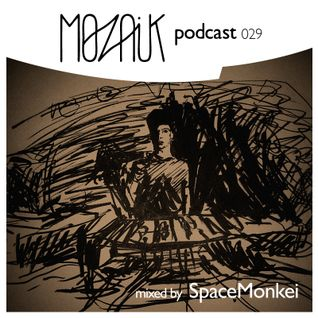 Mozaik Podcast 029 - SpaceMonkei