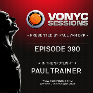 Paul van Dyk's VONYC Sessions 390 - Paul Trainer