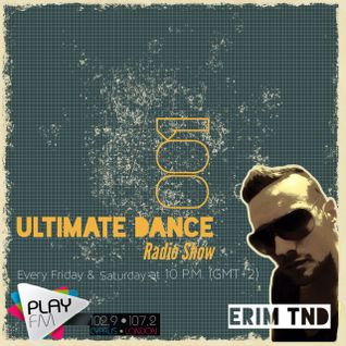 Erim TND-Ultimate Dance Radio Show 001(04.10.2013) on Play Fm