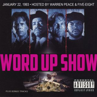 Word Up Show - January 22, 1993 •Hosted by Warren Peace + Five-Eight