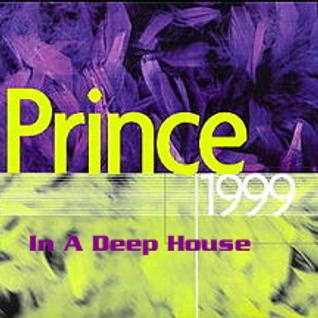 Prince ~ 1999 (Rosie, Doug E., In A Deep House)