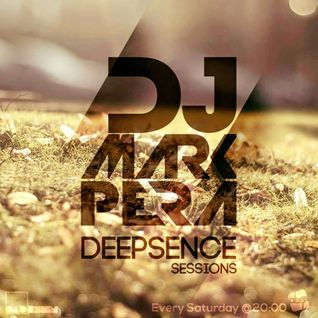DJ MARK PERA - Deepsence Sessions #28