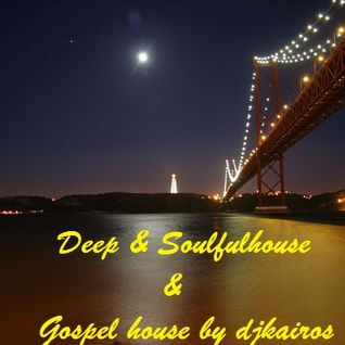 Deep Soulfulhouse & Gospel house vol 23 by djkairos