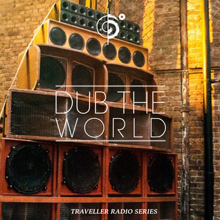 "Traveler's ""Dub The World"" Mix"