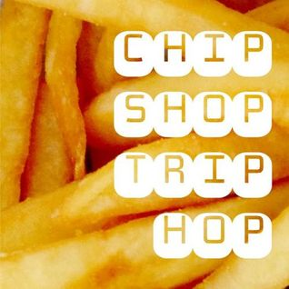 chip shop triphop