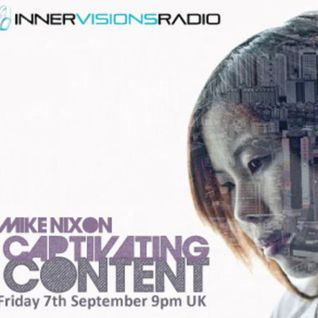 Captivating Content 002 Innervisions Radio