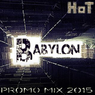 HoT - Babylon (Promo Mix 2015)