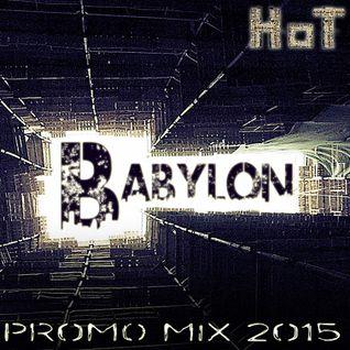 HoT - Babylon (Promo Mix 2015)