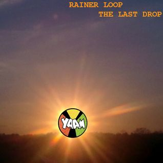 Rainer Loop - The Last Drop - Live At Yaam