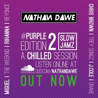 SLOW JAMZ PART 2 #PURPLEedition2 | @NATHANDAWE