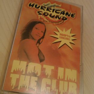 Hurricane Sound - Hot In The Club Mixtape side a+b (2004)