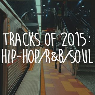 Tracks of 2015: Hip-Hop/R&B/Soul