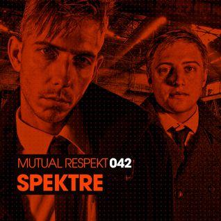 Mutual Respekt 042 with Spektre