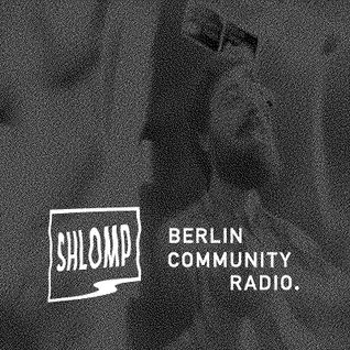 Shlomp - Berlin Community Radio 17 - Birdy Earns