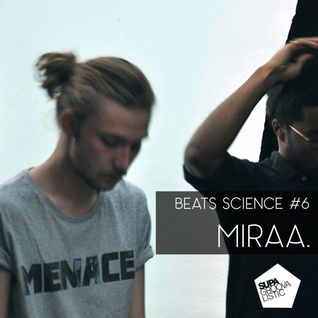 Beats Science #6 - Miraa.