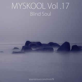 Myskool Vol.17 Blind Soul