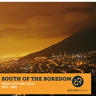 South of The Boredom 6th May 2016
