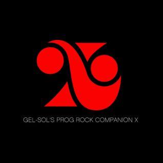 Gel-Sol's Prog Rock Companion Volume X