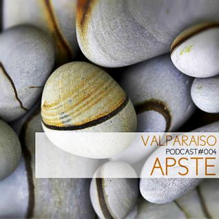 Valparaiso Session Podcast // 004 - APSTE