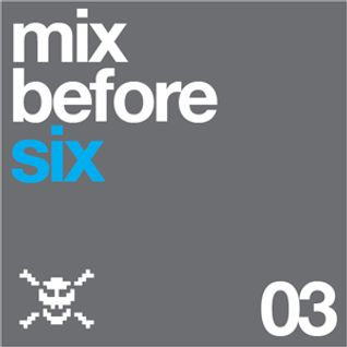 Mix Before Six_03