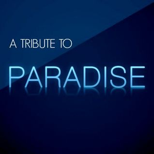 A TRIBUTE TO PARADISE