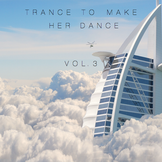 Trance To Make Her Dance Vol. 3