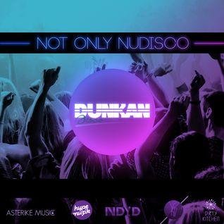 Dunkan Disco - Not only Nudisco