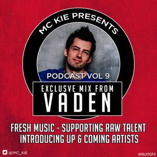 Vaden - MC Kie Presents podcast vol. 9