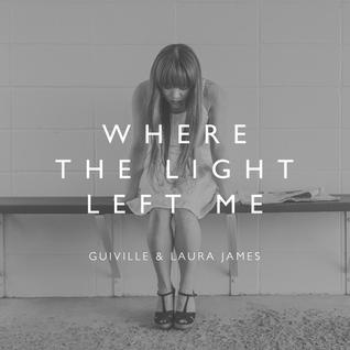 Where The Light Left Me ft. Laura James