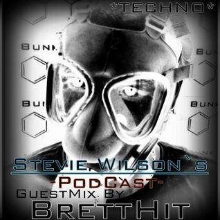 BrettHit`s Guestmix for Stevie Wilson`s Podcast Show