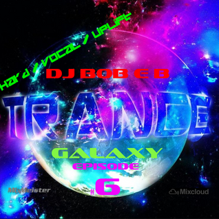djbobeb - Trance Galaxy Ep.6 - April 2016 (27-04-16)