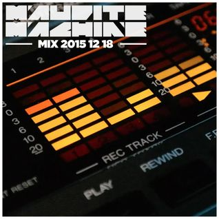Maudite Machine - Mixtape 2015 12 18