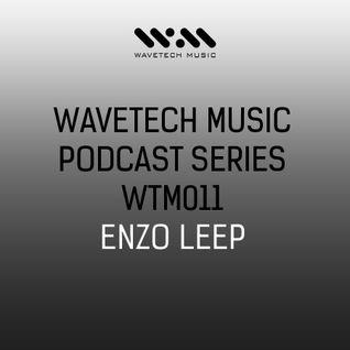 Wavetech Music. Podcast Series - [WTM011- Enzo Leep]
