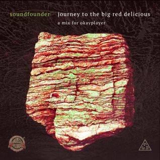 "soundfounder  ""Journey to the Big Red Delicious"" a mix for Okayplayer"