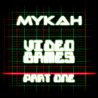 Mykah - Videogames Part One