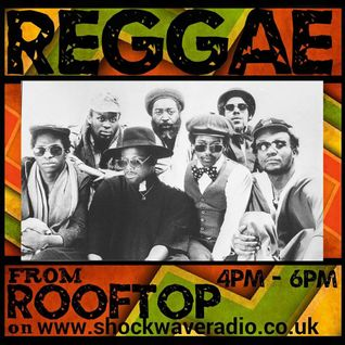 ReGGae with rooftop for shockwave radio 23rd may 2015 * 2 hours of classic and new reggae *