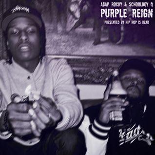 A$AP Rocky & ScHoolboy Q - Purple Reign