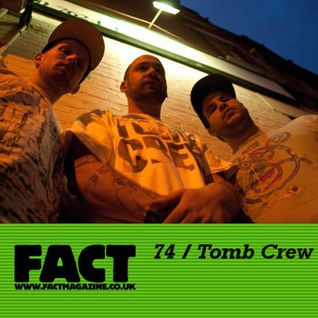 FACT Mix 74: Tomb Crew