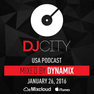 Dynamix - DJcity Podcast - Jan. 26, 2016