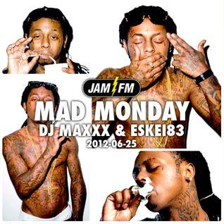 Madmonday-25-06-12-jamfm-djmaxxx-eskei83