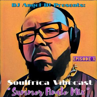DJ Angel B! Presents: Soulfrica Vibecast (Episode X) Summer Finale