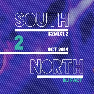 "B2Mix 1.2 - ""South-2-North"" - DJ Fact Vs. Lacuisine"