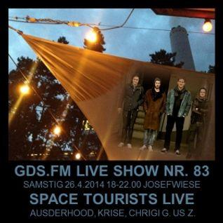 GDS.FM SHOW Nr. 83 JOSEFWIESE MIT SPACE TOURISTS