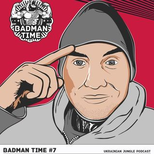 BADMANTIME PODCAST #007 (MR. KINGSTON) [MARCH 2014]