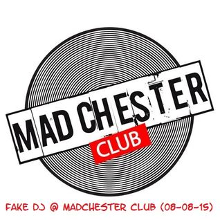 Fake Dj @ Madchester Club (8-08-2015)